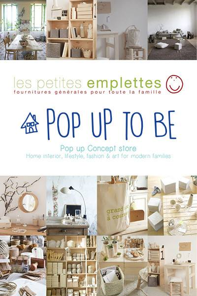 Pop up to be le nouveau concept store ph m re lifestyle ma s rendipit - Les petites emplettes ...